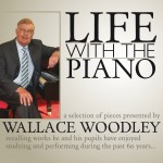 Wallace Woodley - Life with the Piano