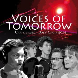 Voices of Tomorrow - Christchurch Boys' Choir 2014