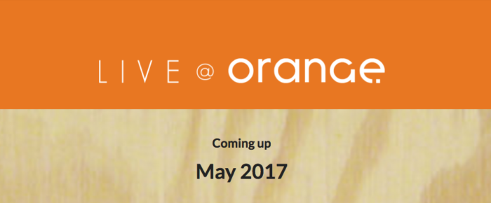 Live @ Orange Newsletter – Early May 2017